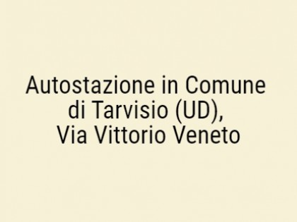 Fig 1 - Fig 1 - Autostazione in Comune di Tarv...