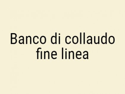 Fig 1 - Fig 1 - banco di collaudo fine linea E...