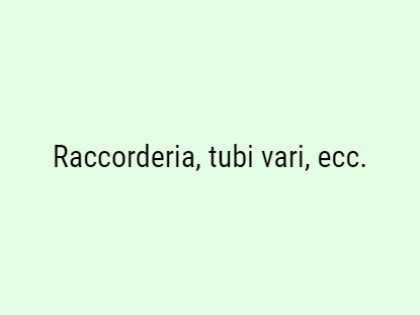 Fig 1 - Fig 1 - Raccorderia, tubi vari, ecc.