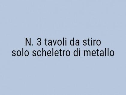 Fig 1 - Fig 1 - N.3 TAVOLI DA STIRO SOLO SCHEL...