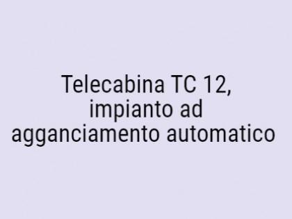 Fig 1 - Fig 1 - telecabina TC 12, impianto ad...